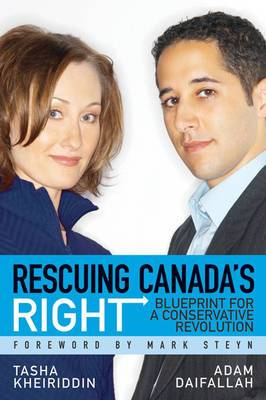 Rescuing Canada's Right: Blueprint for a Conservative Revolution