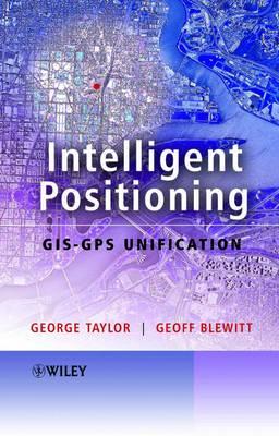 Intelligent Positioning: GIS-GPS Unification
