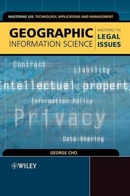 Geographic Information Science: Mastering the Legal Issues