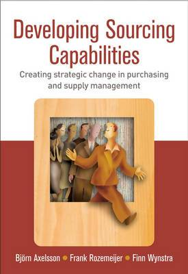 Developing Sourcing Capabilities: From Insight to Strategic Change