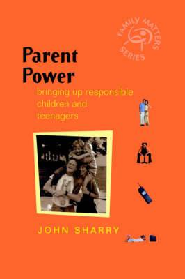 Parent Power: Bringing Up Responsible Children and Teenagers
