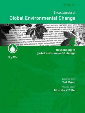 Encyclopedia of Global Environmental Change: v. 4: Encyclopedia of Global Environmental Change Responding to Global Environmental Change