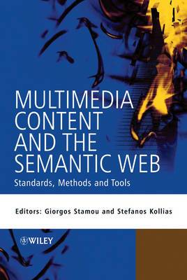Multimedia Content and Semantic Web: Methods, Standards, and Tools