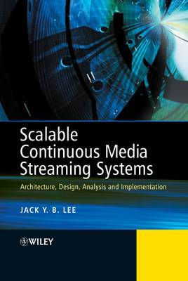 Scalable and Reliable Continuous Media Streaming Systems: Architecture, Design, Analysis and Implementation