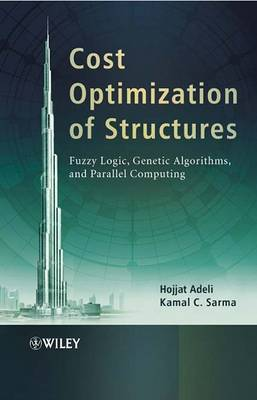 Cost Optimization of Structures: Fuzzy Logic, Genetic Algorithms, and Parallel Computing