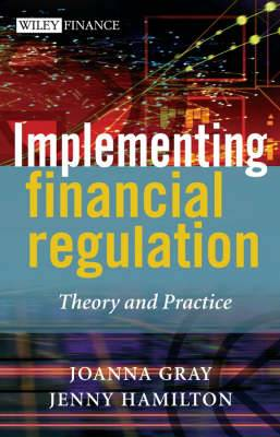 Implementing Financial Regulation: Theory and Practice