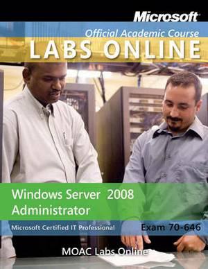 Windows Server 2008 Administrator: Microsoft Certified It Professional Exam 70-646