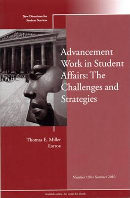 Advancement Work in Student Affairs: New Directions for Student Services: Summer 2010