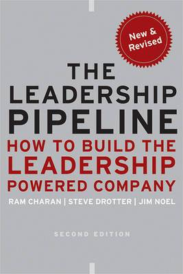 The Leadership Pipeline: How to Build the Leadership-powered Company, Second Edition