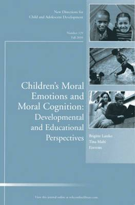 Children's Moral Emotions and Moral Cognition: Developmental and Educational Perspectives: Fall 2010