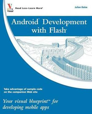 Android(tm) Development with Flash: Your Visual Blueprint(tm) for Developing Mobile Apps