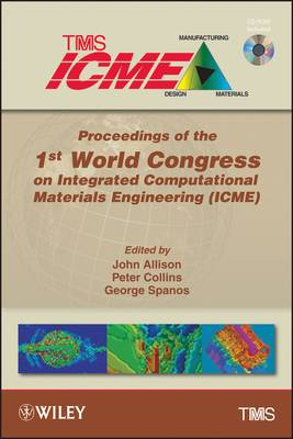 Proceedings of the 1st World Congress on Integrated Computational Materials Engineering (ICME)
