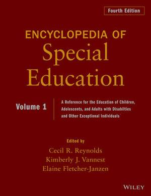 Encyclopedia of Special Education: A Reference for the Education of Children, Adolescents, and Adults with Disabilities and Other Exceptional Individuals: Volume 1