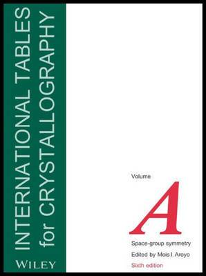 International Tables for Crystallography: Space-Group Symmetry: Volume A