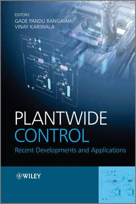 Plant-Wide Control: Recent Developments and Applications