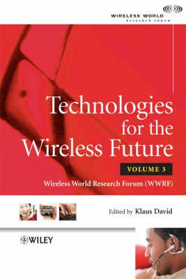 Technologies for the Wireless Future: Wireless World Research Forum: Volume 3