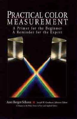 Practical Color Measurement: A Primer for the Beginner, A Reminder for the Expert
