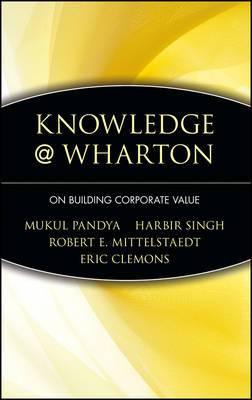 Knowledge@Wharton on Building Corporate Value