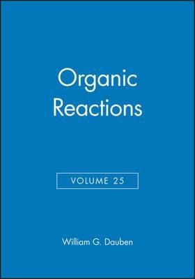 Organic Reactions: v. 25