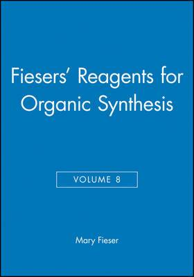 Reagents for Organic Synthesis: v. 8
