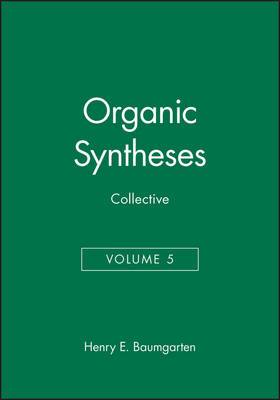 Organic Syntheses, Collective Volume 5