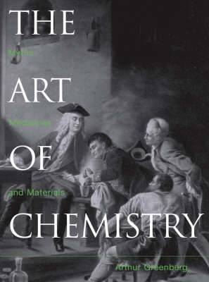 The Art of Chemistry: Myths, Medicines and Materials