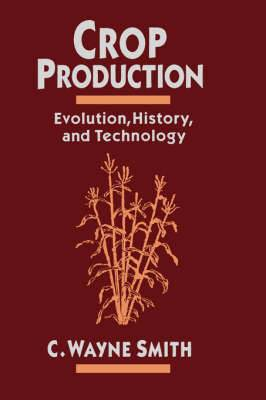 Crop Production: Evolution, History and Technology