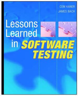 Lessons Learned in Software Testing: A Context Driven Approach