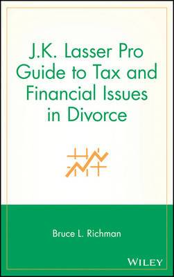 JK Lasser Pro Guide to Tax and Financial Issues Indivorce