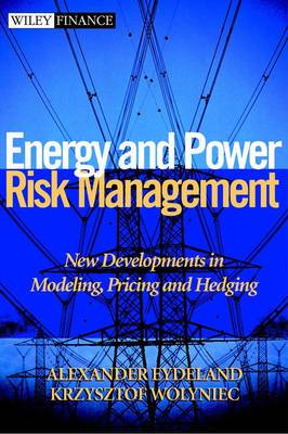 Energy and Power Risk Management: New Developments in Modeling, Pricing and Hedging