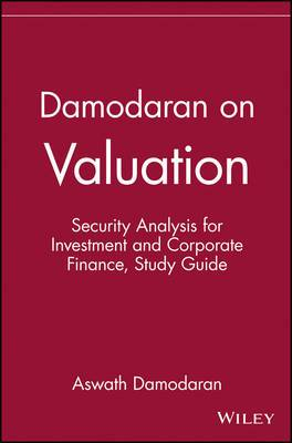 Damodaran on Valuation: Security Analysis for Investment and Corporate Finance Study Guide