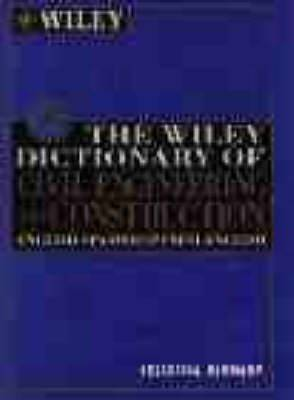 The Wiley Dictionary of Civil Engineering and Construction: English-Spanish/Spanish-English