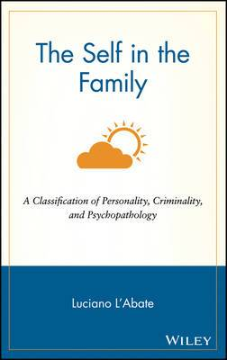 The Self in the Family: A Classification of Personality, Criminality, and Psychopathology