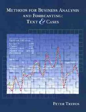 Methods for Business Analysis and Forecasting: Texts and Cases