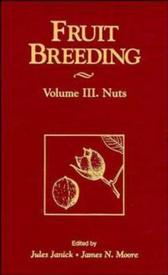 Fruit Breeding: v. 3: Nuts