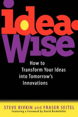 IdeaWise: How to Transform Your Ideas into Tomorrow's Innovations