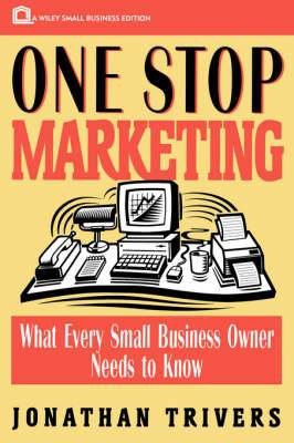 One Stop Marketing: What Every Small Business Owner Needs to Know