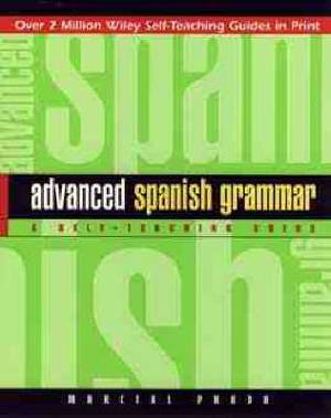 Advanced Spanish Grammar: A Self-teaching Guide