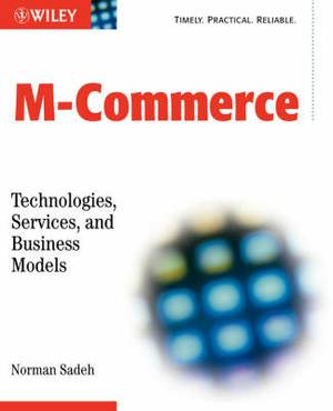 M-Commerce: Technologies, Services and Business Models