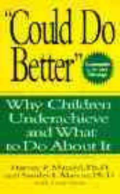 Could Do Better : Why Children Underachieve and What to Do About It