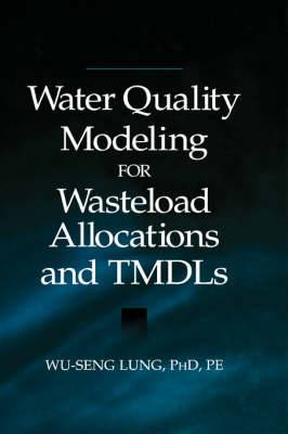 Water Quality Modeling for Wasteload Allocations and TMDLs