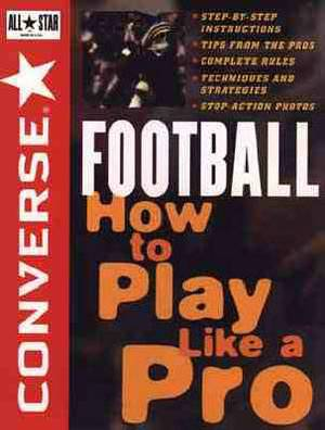 Converse All Star Football: How to Play Like a Pro