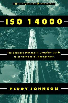 ISO 14000: Business Manager's Complete Guide to Environmental Management