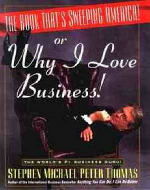 The Book That's Sweeping America: Or, Why I Love Business!
