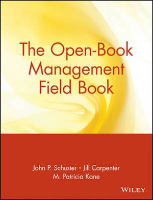 The Open-Book Management Field Book