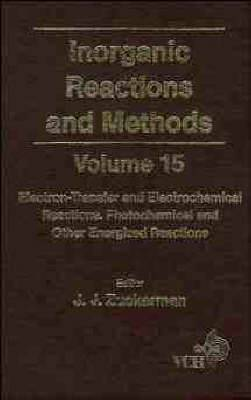 Inorganic Reactions and Methods: v. 15: Electron-transfer and Electrochemical Reactions; Photochemical and Other Energized Reactions