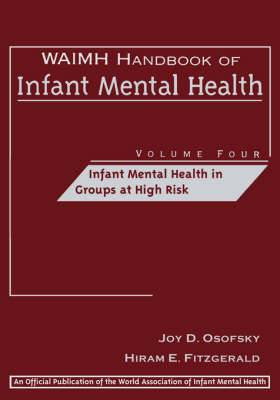 WAIMH Handbook of Infant Mental Health: v. 4