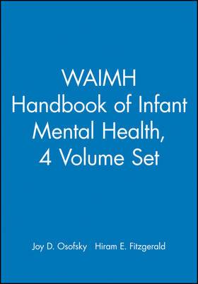 WAIMH Handbook of Infant Mental Health: 4 Volume Set