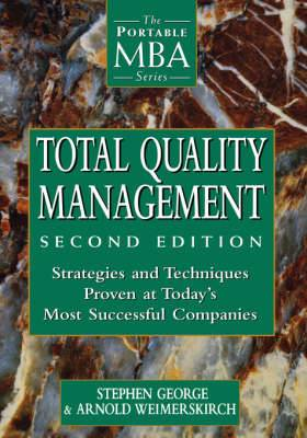 Total Quality Management: Strategies and Techniques Proven at Today's Most Successful Companies