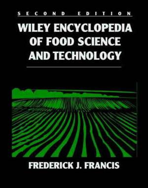 Wiley Encyclopedia of Food Science and Technology: 4 Volume Set